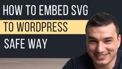 How to Embed SVG in WordPress | Add SVG to WordPress Secure Way